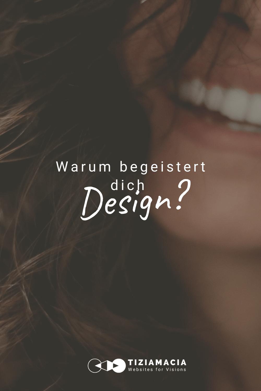 Warm begeistert dich Design?