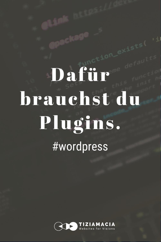 Dafür brauchst du WordPress Plugins